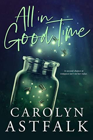 All in Good Time, by Carolyn Astfalk